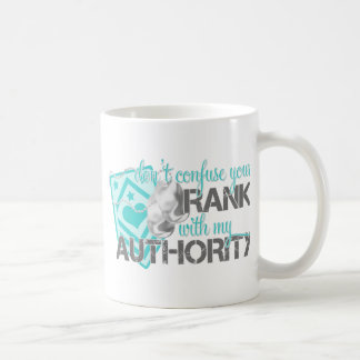 Don't Confuse Your Rank With My Authority Coffee Mug
