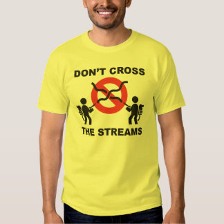 Don't Cross the Streams T-shirt