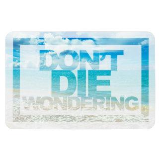 Don't Die Wondering | Motivational Quote Rectangular Photo Magnet