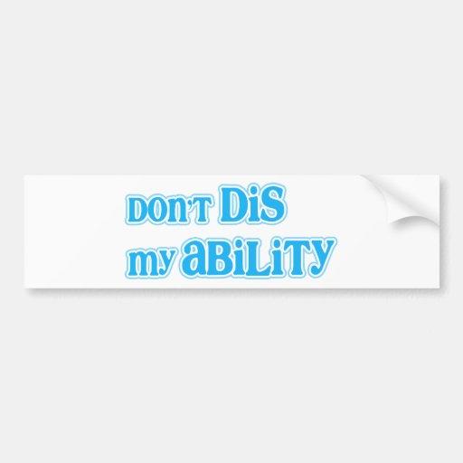 """Don't Dis my Ability"" in Aqua Bumper Sticker"