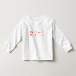 Don't Dis My Ability Shirt - Inclusion Project