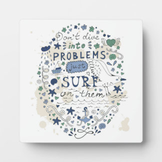 Don't Dive Into Problems Just Surf On Them Display Plaques