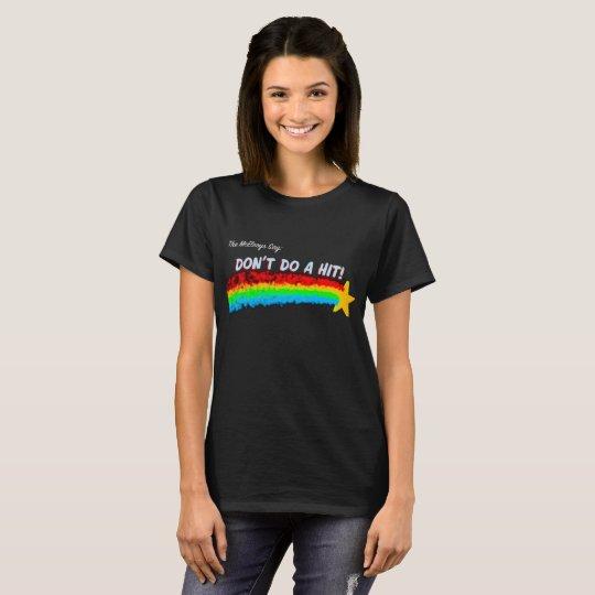 don't do a hit! T-Shirt