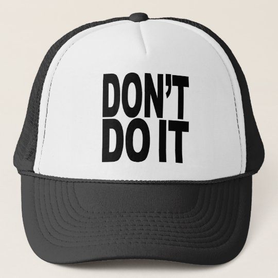 Don't Do It Cap