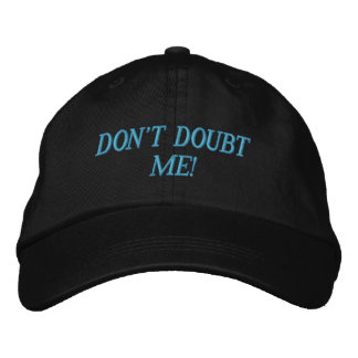 DON'T DOUBT ME! EMBROIDERED BASEBALL CAPS