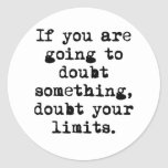Don't Doubt Yourself Round Stickers
