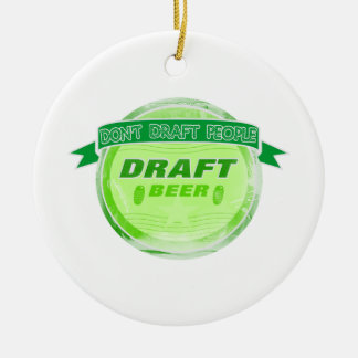Don't Draft People Draft Beer Christmas Ornament