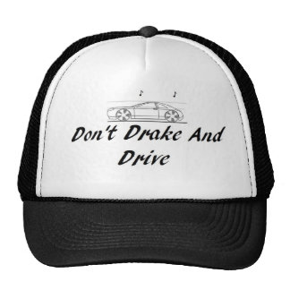 Don't Drake And Drive Hat