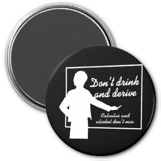 DON'T DRINK AND DERIVE T-shirt 7.5 Cm Round Magnet
