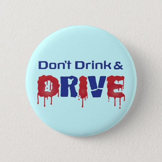 Don't Drink and Drive 6 Cm Round Badge