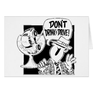 Don't Drink And Drive Greeting Card