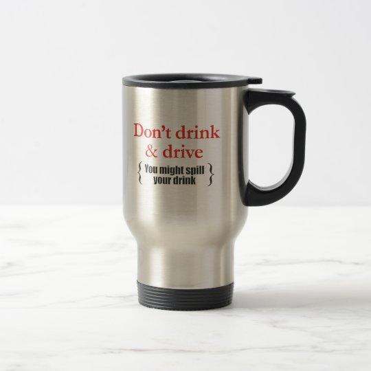 Don't drink and drive travel mug