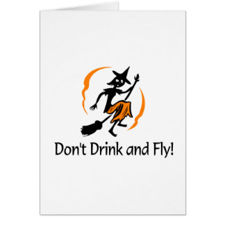 Dont Drink And Fly Witch Greeting Card