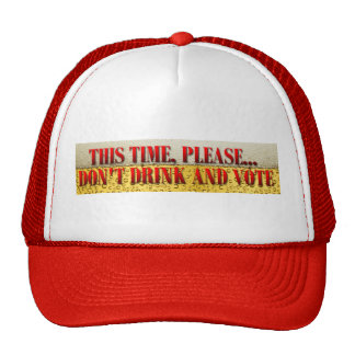 Don't Drink and Vote Cap