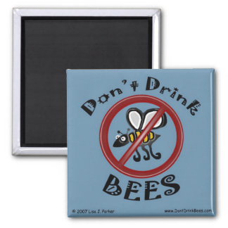 Don't Drink Bees Magnet