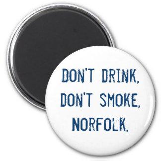 Don't drink, don't smoke, Norfolk. 6 Cm Round Magnet