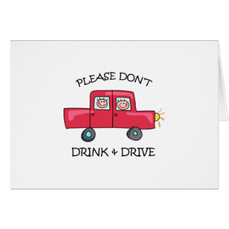DONT DRINK & DRIVE GREETING CARD