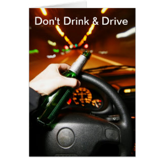 Don't Drink & Drive Greeting Card