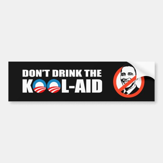 DON'T DRINK THE KOOL-AID BUMPER STICKER