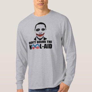 DON'T DRINK THE KOOL-AID T-SHIRT