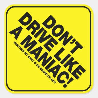 Don't Drive Like A Maniac! Vehicle Warning Sticker