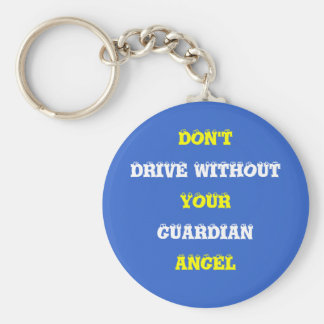DON'T, DRIVE WITHOUT, YOUR, GUARDIAN, ANGEL KEY RING