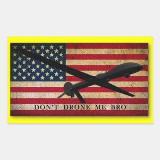 Don't Drone Me Bro Rectangular Sticker