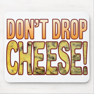 Don't Drop Blue Cheese Mouse Mat