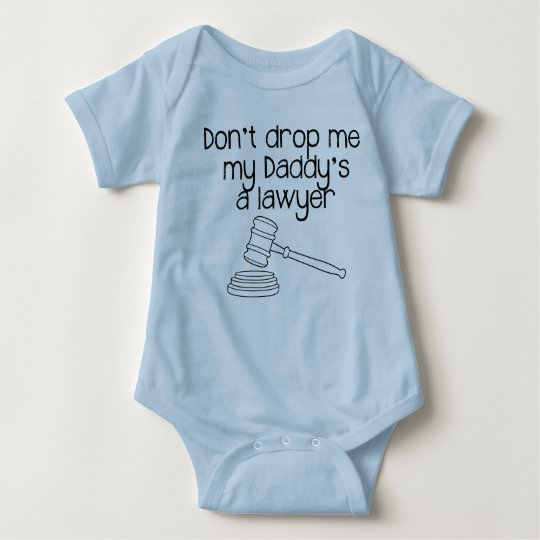 Don't drop me, my Daddy's a lawyer Baby