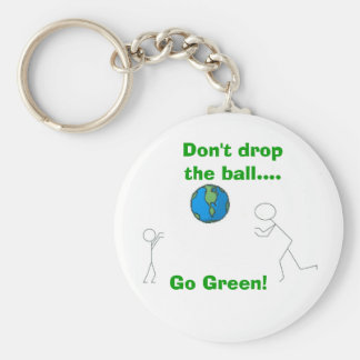 Don't drop the ball...., Go Green! Basic Round Button Key Ring