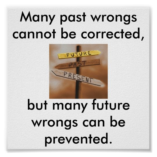 Don't dwell on the past, change the future!