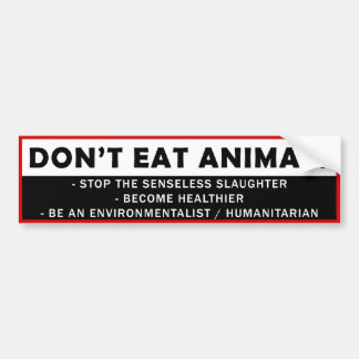 DONT EAT ANIMALS BUMPER STICKER