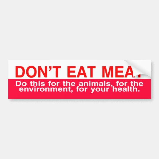 don't eat meat bumper sticker