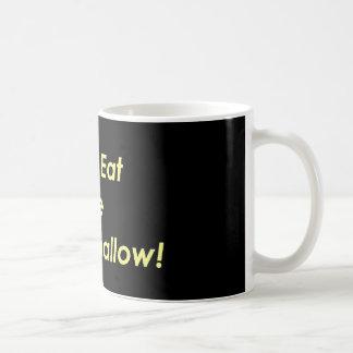 Don't Eat the Marshmallow! Coffee Mug