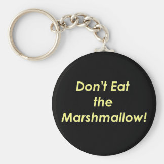 Don't Eat the Marshmallow! Basic Round Button Key Ring