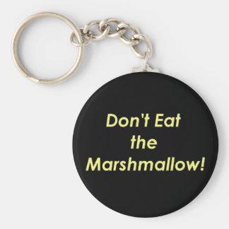 Don't Eat the Marshmallow! Keychain