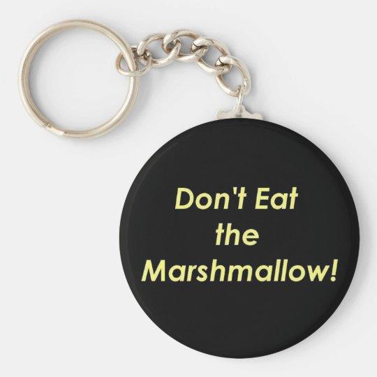 Don't Eat the Marshmallow! Key Ring
