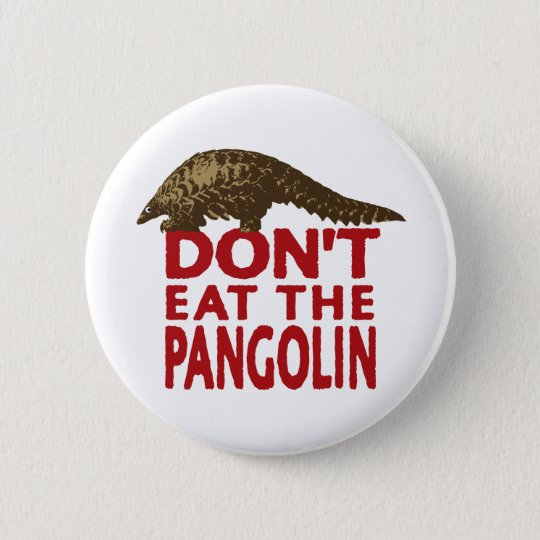 Don't Eat The Pangolin 6 Cm Round Badge