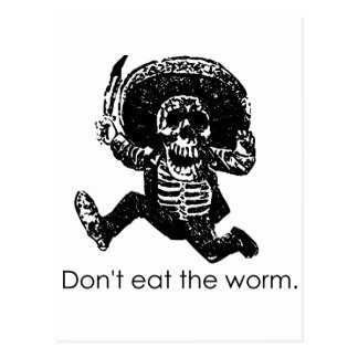 Don't Eat The Worm Mexican Skeleton Postcard