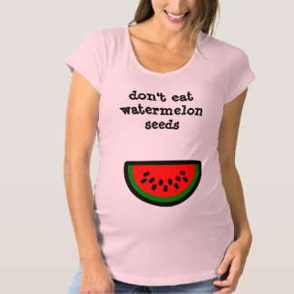 Don't eat watermelon seeds t shirts