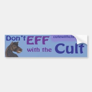 Don't Eff With The Cult Bumper Sticker