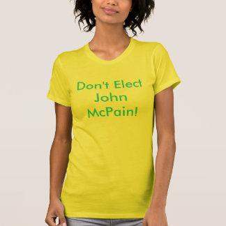 Don't Elect John McPain! T-shirts