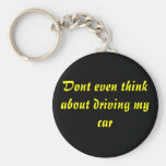 Dont even think about driving my car keychains