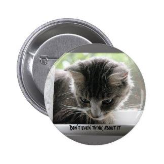 Don't even think about it 6 cm round badge