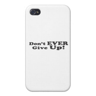 Don't Ever Give Up! Cover For iPhone 4