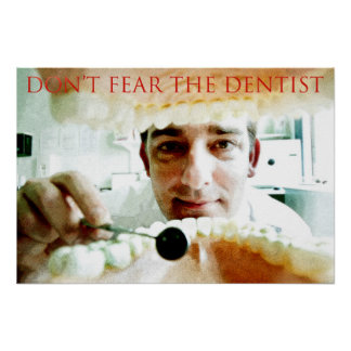 dont fear the dentist poster
