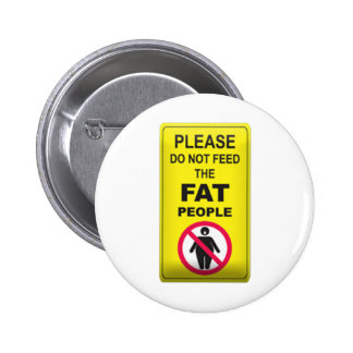 Don't Feed Fatty 6 Cm Round Badge