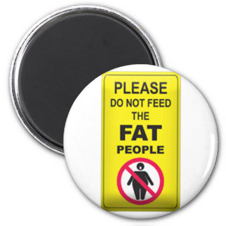 Don't Feed Fatty 6 Cm Round Magnet