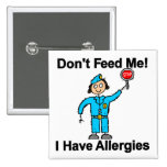 Don't Feed Me I Have Allergies 15 Cm Square Badge