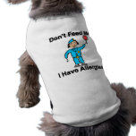 Don't Feed Me I Have Allergies Sleeveless Dog Shirt
